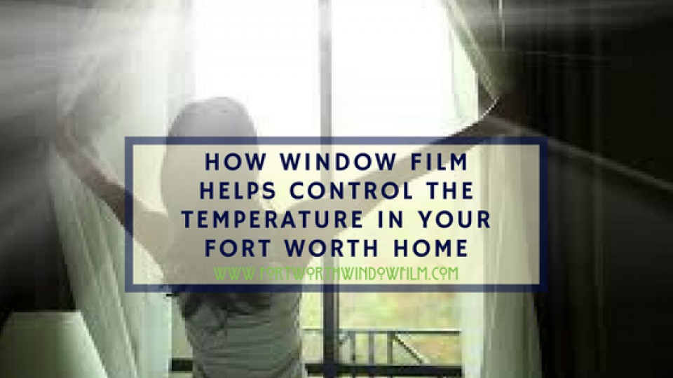 temperature control window film fort worth