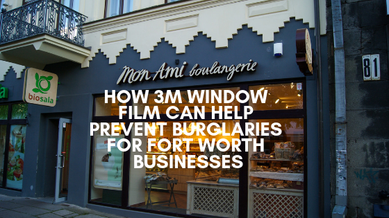 3m security film fort worth businesses
