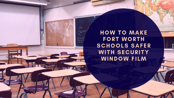 fort worth school security window film
