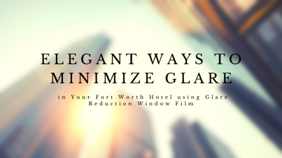 fort-worth-hotel-window-film-glare-reduction