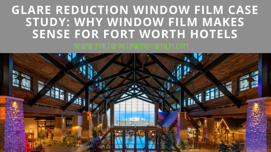 hotel comfort and style with UV film fort worth