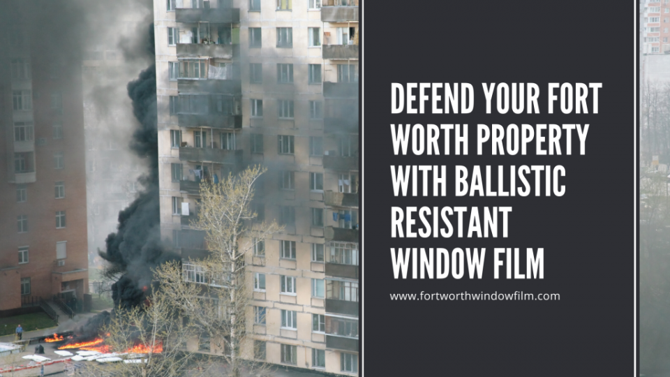 ballistic-resistant-window-film-fort-worth